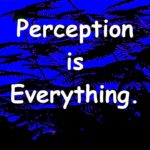 Everything is subject to how we are looking at it.