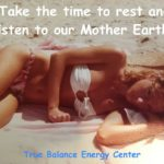 Rest on Mother Earth and Listen